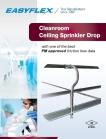 Easyflex sprinkler drop for cleanroom
