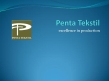 Penta Tekstil Sanayi ve Ticaret Ltd. Sti.