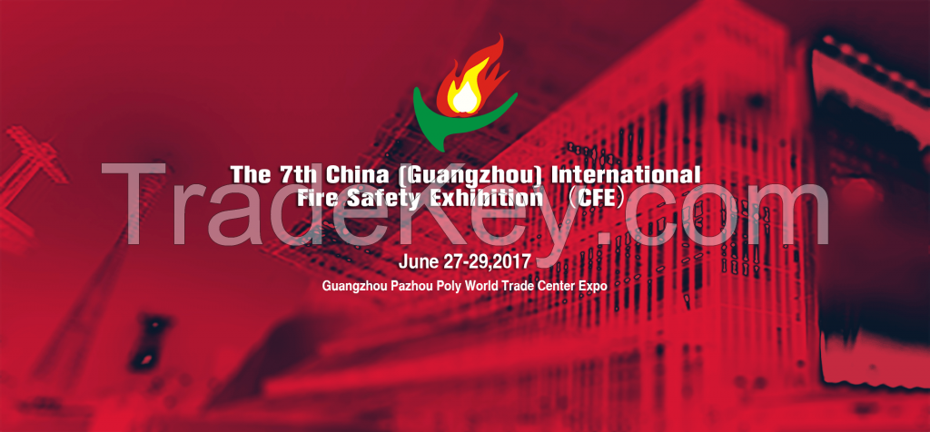 The 7th China (Guangzhou) International Fire Safety Exhibition on June 27-29, 2017