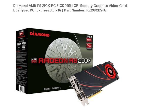 R9 290X PCIE GDDR5 4GB Memory Graphics Video Card Bus Type: PCI Express 3.0 x16   Part Number: R9290XD54G