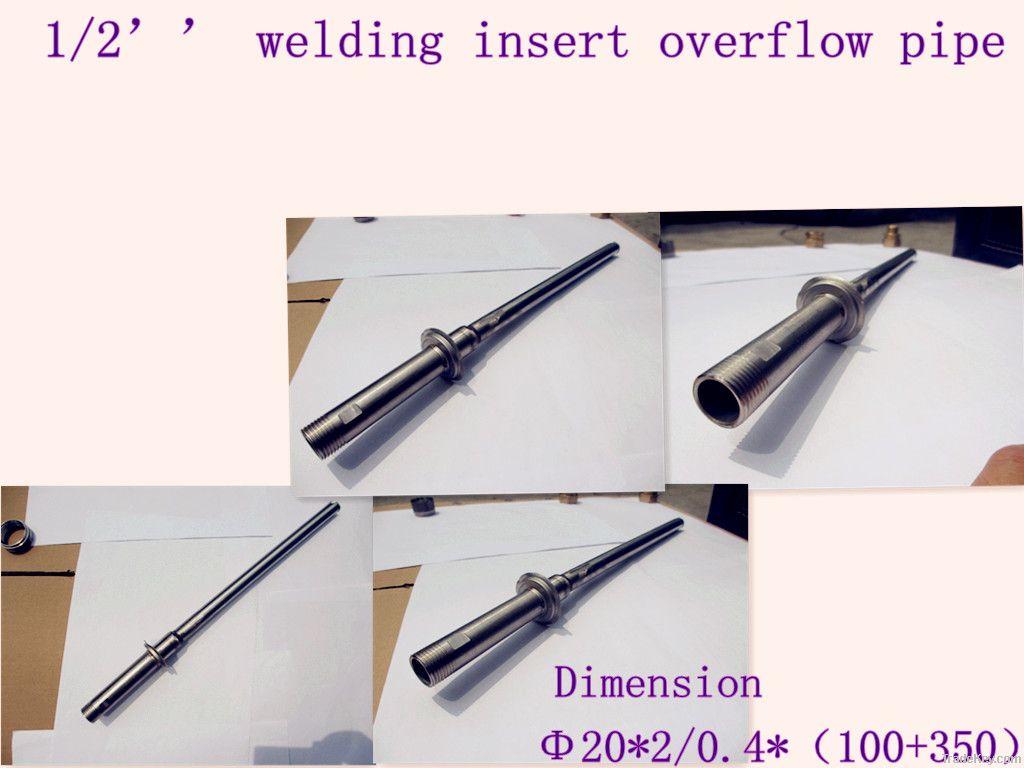 welding insert overflow pipe