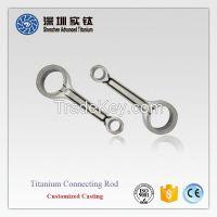High quality titanium auto car engine motor connecting rods casting factory