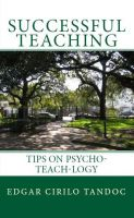 Successful Teaching, Tips On Psycho-Teach-Logy