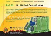KH-7.60 Double Deck Bunch Crusher