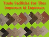 Trade Facilities for Tiles Importers and Exporters