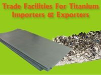 Trade Facilities for Titanium Sheets Importers and Exporters