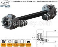 9-12 TON 10 STUD SINGLE TYRE DISC BRAKE TRAILER AXLES ,